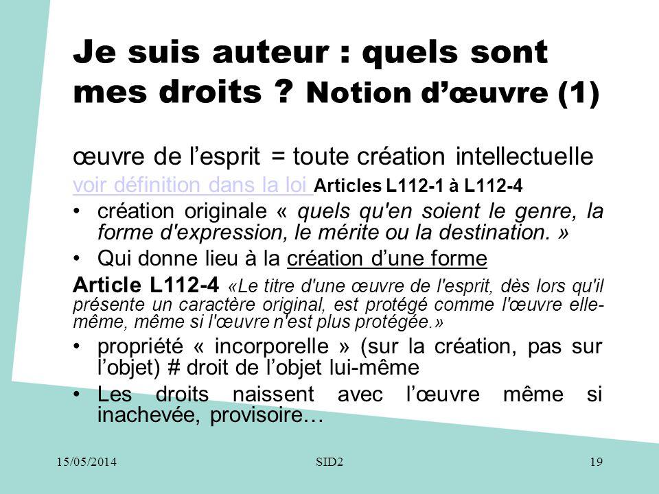 Je suis auteur : quels sont mes droits ? Notion d'œuvre (1) œuvre de l'esprit = toute création intellectuelle voir définition dans la loi voir définit