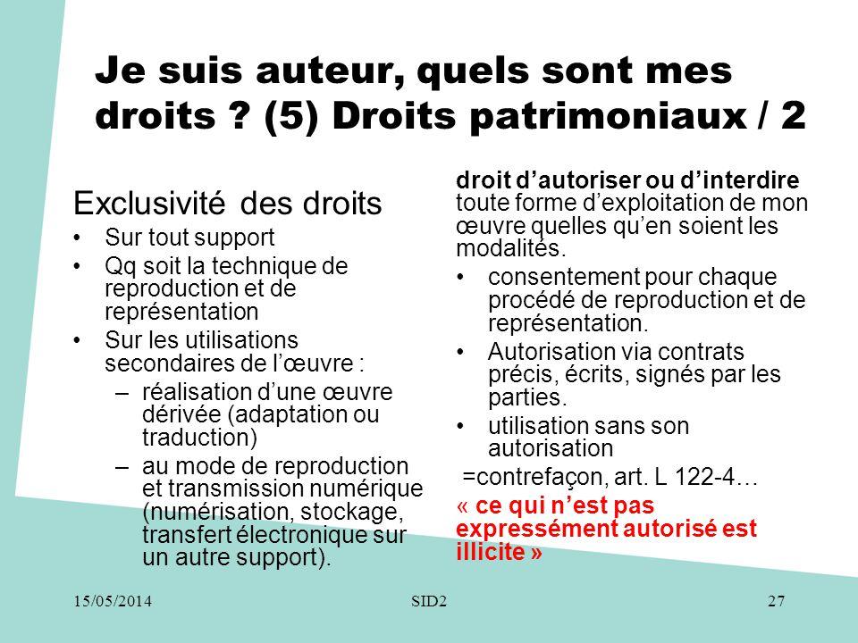 Je suis auteur, quels sont mes droits ? (5) Droits patrimoniaux / 2 Exclusivité des droits •Sur tout support •Qq soit la technique de reproduction et