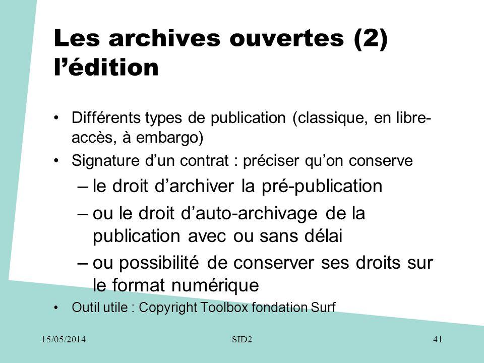 Les archives ouvertes (2) l'édition •Différents types de publication (classique, en libre- accès, à embargo) •Signature d'un contrat : préciser qu'on