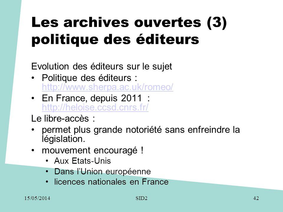 Les archives ouvertes (3) politique des éditeurs Evolution des éditeurs sur le sujet •Politique des éditeurs : http://www.sherpa.ac.uk/romeo/ http://w