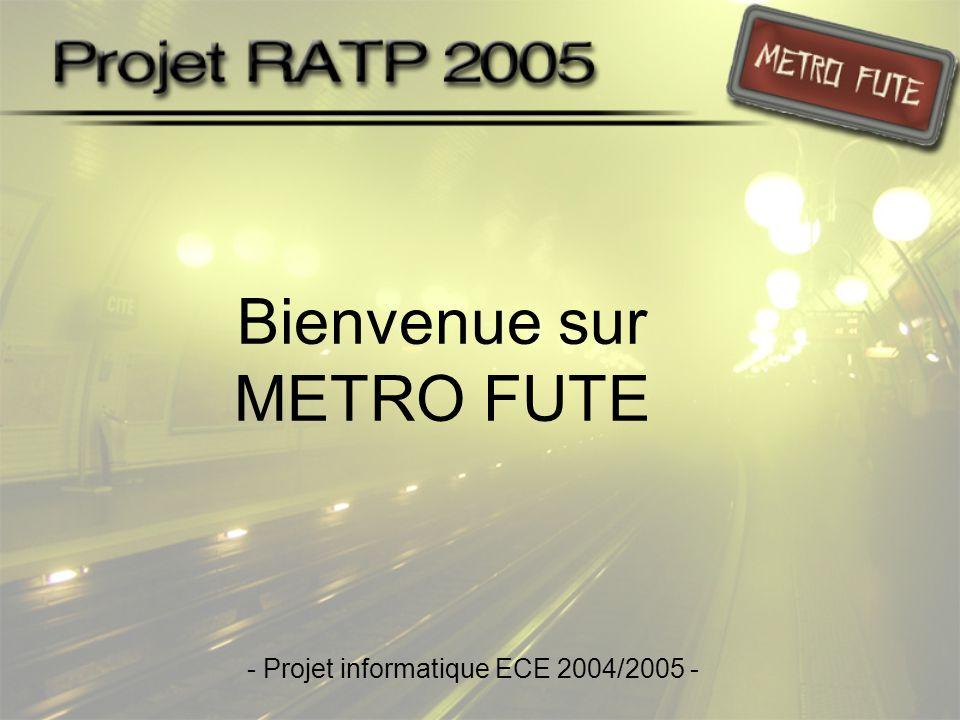 - Projet informatique ECE 2004/2005 - Bienvenue sur METRO FUTE