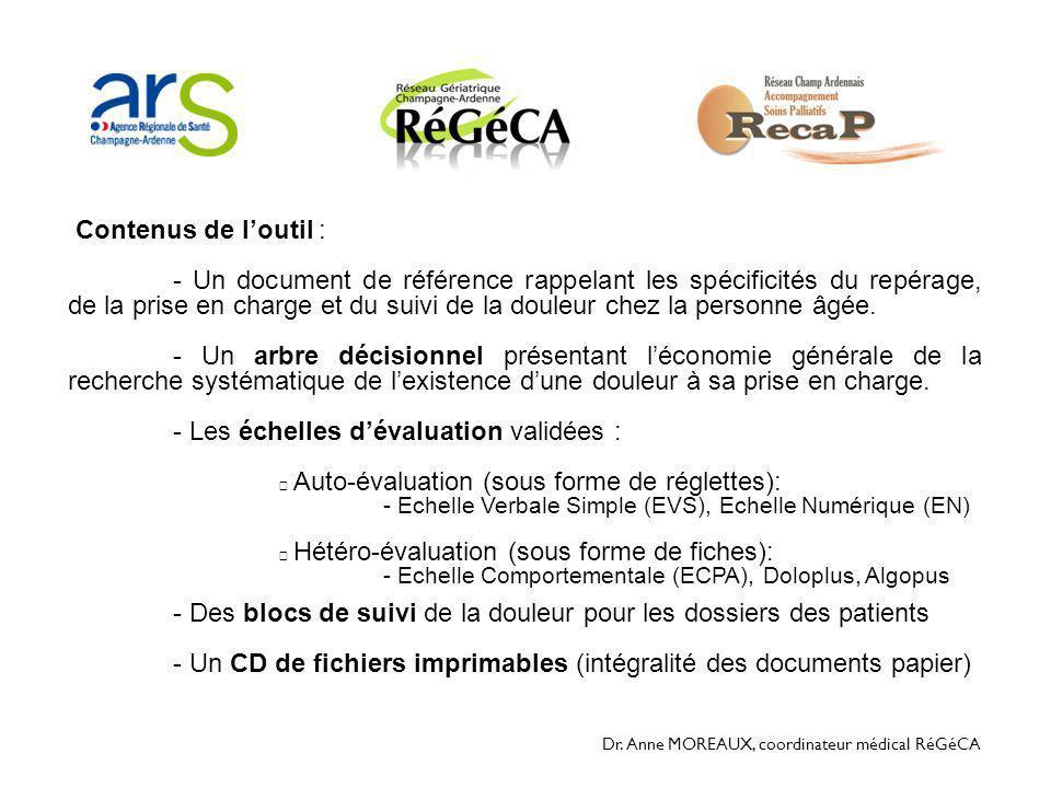 Dr. Anne MOREAUX, coordinateur médical RéGéCA Contenus de l'outil : - Un document de référence rappelant les spécificités du repérage, de la prise en