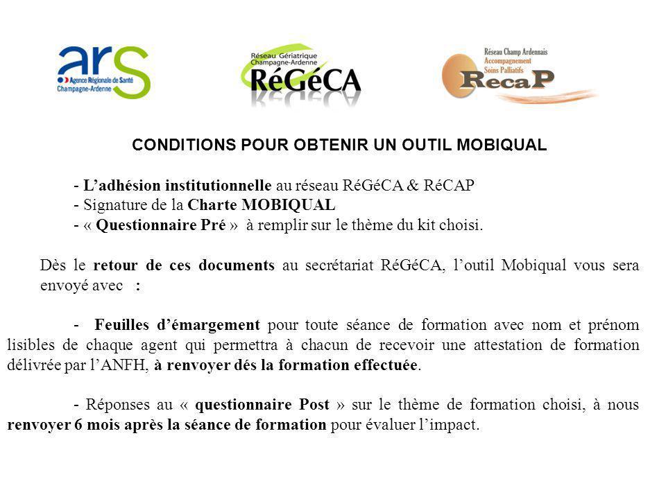 CONDITIONS POUR OBTENIR UN OUTIL MOBIQUAL - L'adhésion institutionnelle au réseau RéGéCA & RéCAP - Signature de la Charte MOBIQUAL - « Questionnaire P