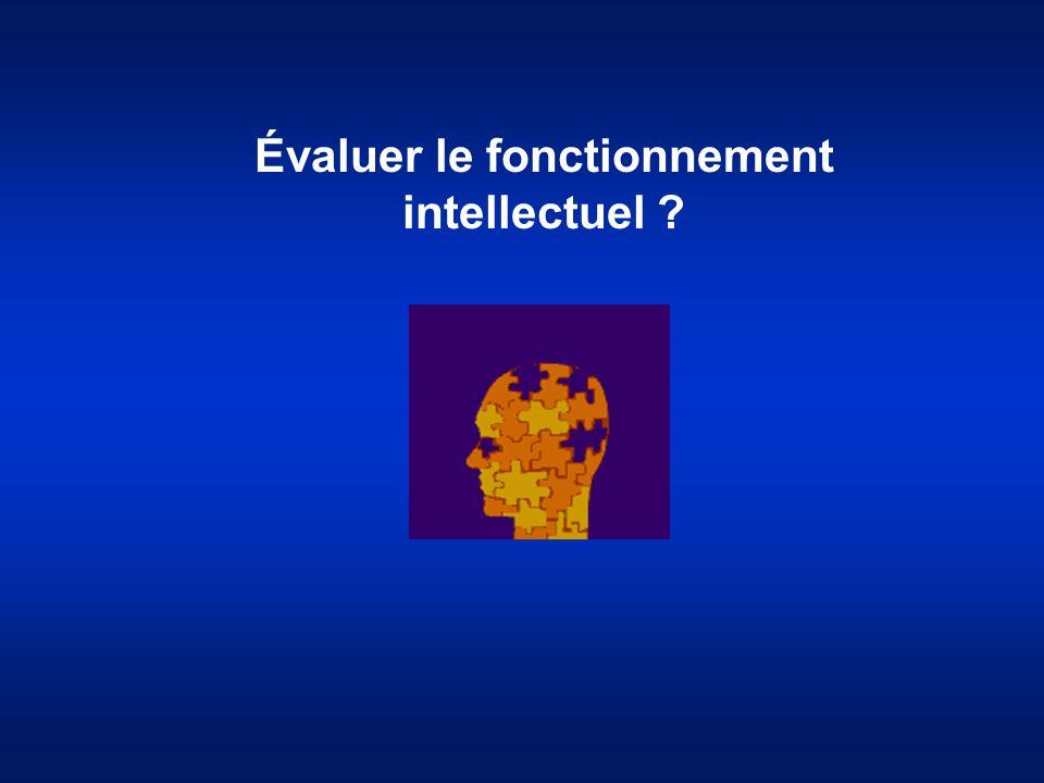 Évaluer le fonctionnement intellectuel ?