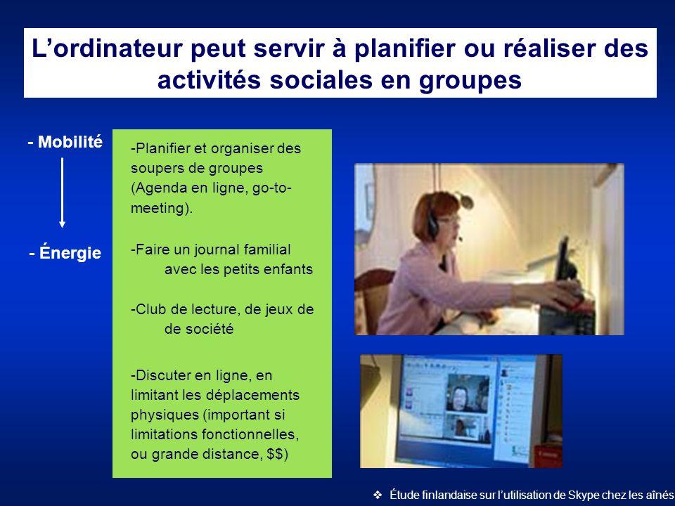 L'ordinateur peut servir à planifier ou réaliser des activités sociales en groupes - Mobilité - Énergie -Planifier et organiser des soupers de groupes