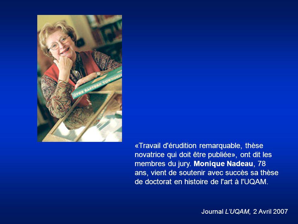 «Travail d'érudition remarquable, thèse novatrice qui doit être publiée», ont dit les membres du jury. Monique Nadeau, 78 ans, vient de soutenir avec