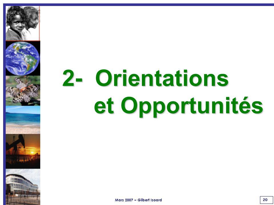 Mars 2007 – Gilbert Isoard 20 2- Orientations et Opportunités et Opportunités