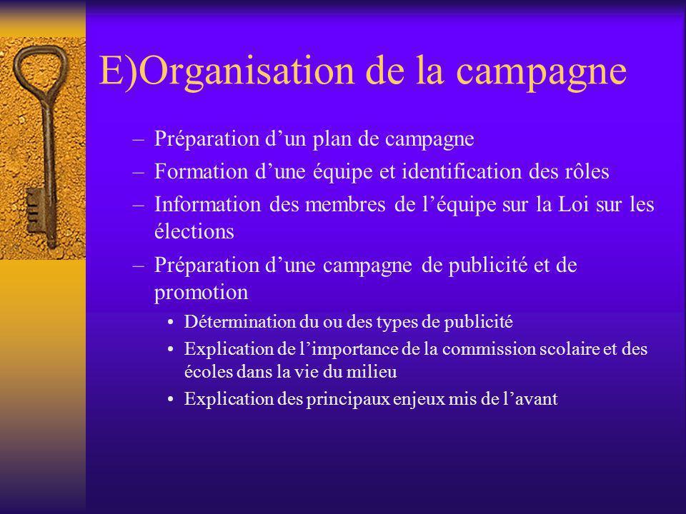 E)Organisation de la campagne –Préparation d'un plan de campagne –Formation d'une équipe et identification des rôles –Information des membres de l'équ
