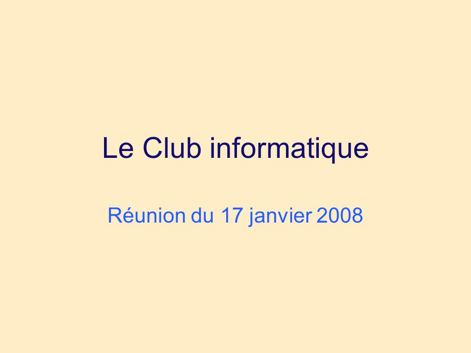 Le Club informatique Réunion du 17 janvier 2008