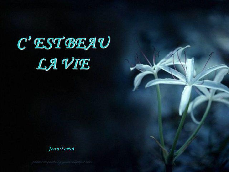 C' EST BEAU LA VIE Jean Ferrat