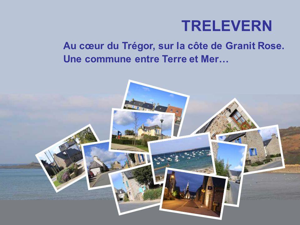 TRELEVERN Au cœur du Trégor, sur la côte de Granit Rose. Une commune entre Terre et Mer…