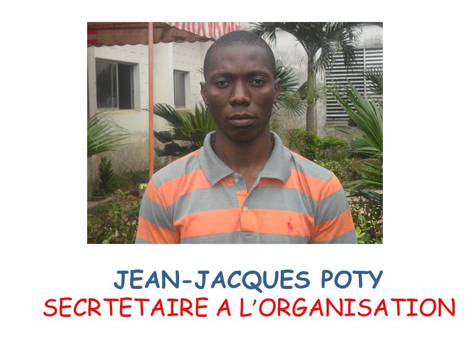 JEAN-JACQUES POTY SECRTETAIRE A L ' ORGANISATION