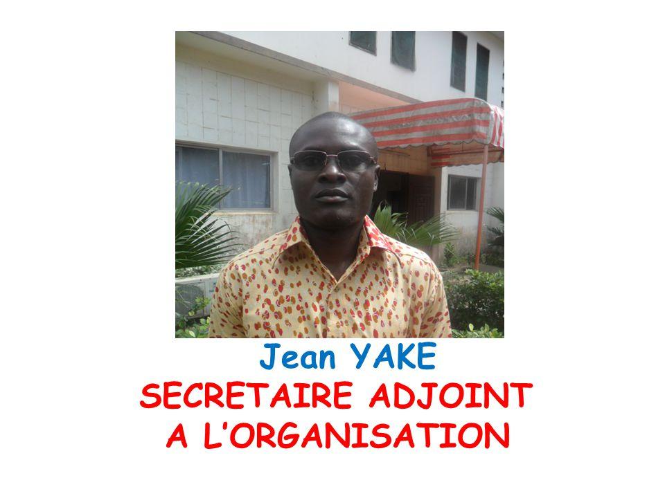 Jean YAKE SECRETAIRE ADJOINT A L'ORGANISATION