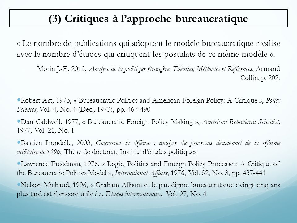« Le nombre de publications qui adoptent le modèle bureaucratique rivalise avec le nombre d'études qui critiquent les postulats de ce même modèle ». M