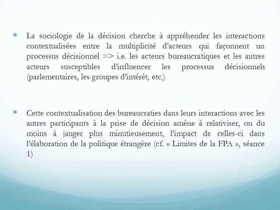  La sociologie de la décision cherche à appréhender les interactions contextualisées entre la multiplicité d'acteurs qui façonnent un processus décis