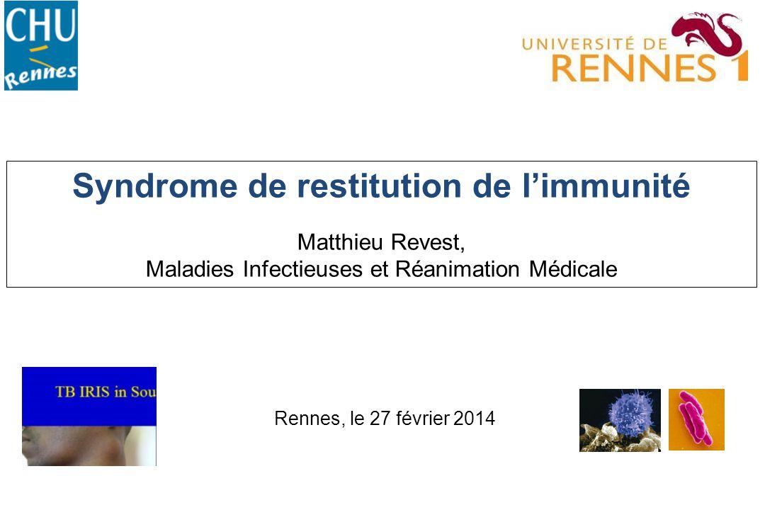 Syndrome de restitution de l'immunité Matthieu Revest, Maladies Infectieuses et Réanimation Médicale Rennes, le 27 février 2014