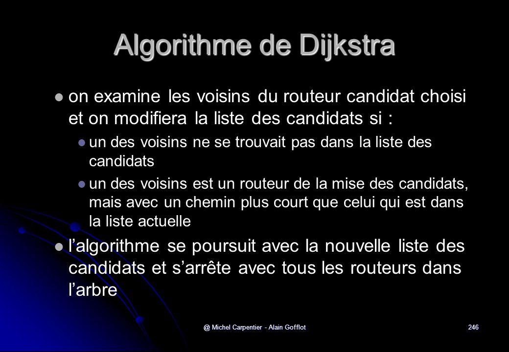 @ Michel Carpentier - Alain Gofflot246 Algorithme de Dijkstra   on examine les voisins du routeur candidat choisi et on modifiera la liste des candi