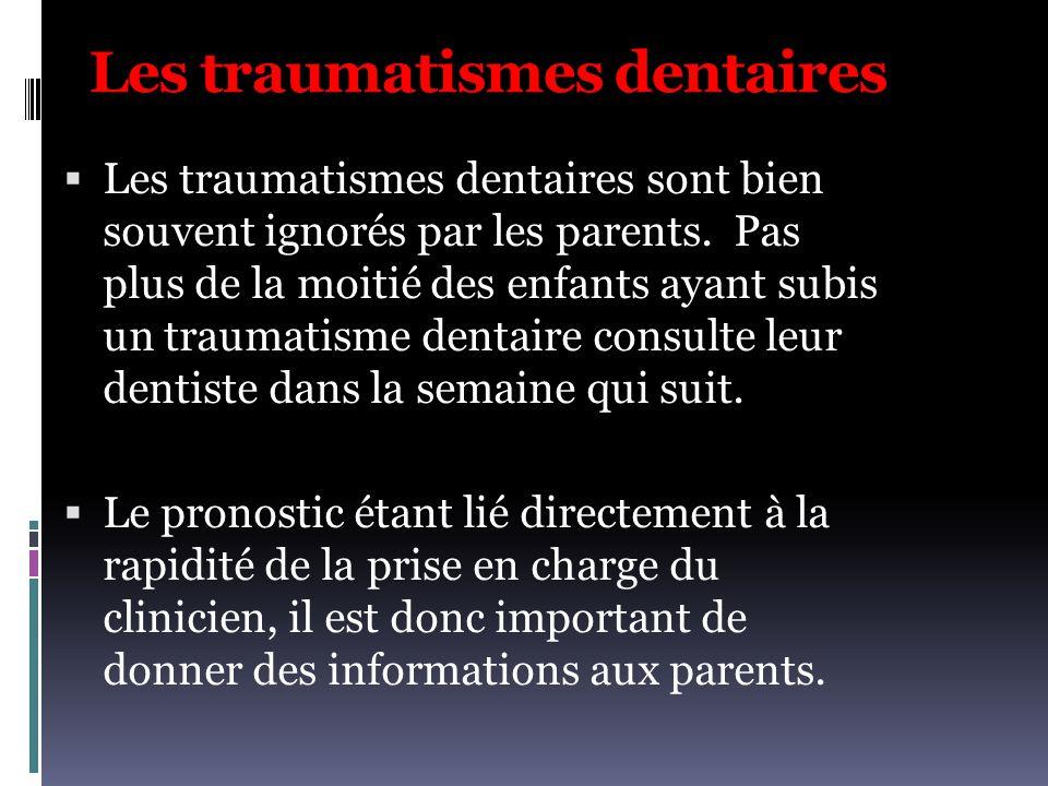 Les traumatismes dentaires  Les traumatismes dentaires sont bien souvent ignorés par les parents. Pas plus de la moitié des enfants ayant subis un tr