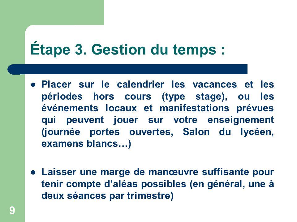 9 Étape 3. Gestion du temps :  Placer sur le calendrier les vacances et les périodes hors cours (type stage), ou les événements locaux et manifestati