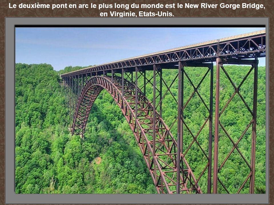 Le deuxième pont en arc le plus long du monde est le New River Gorge Bridge, en Virginie, Etats-Unis.