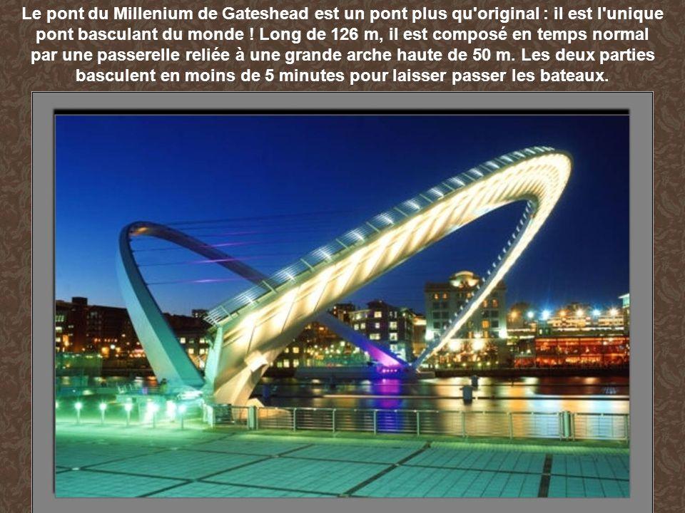 Le pont du Millenium de Gateshead est un pont plus qu'original : il est l'unique pont basculant du monde ! Long de 126 m, il est composé en temps norm