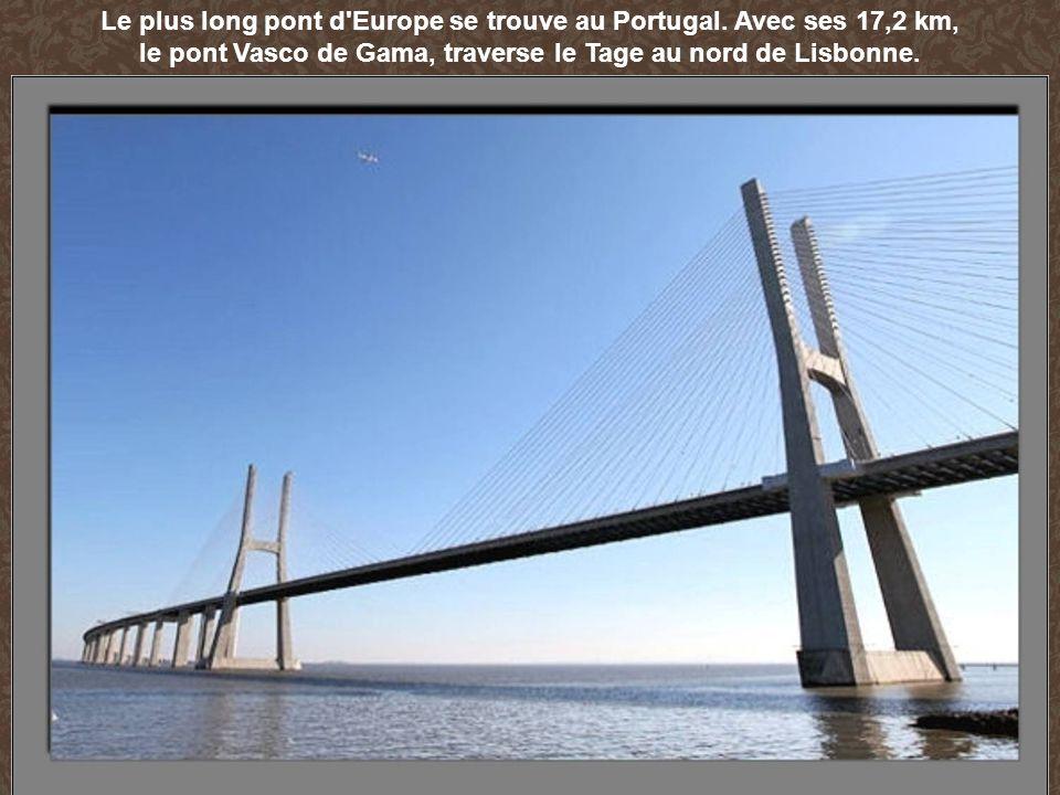 Le plus long pont d'Europe se trouve au Portugal. Avec ses 17,2 km, le pont Vasco de Gama, traverse le Tage au nord de Lisbonne.