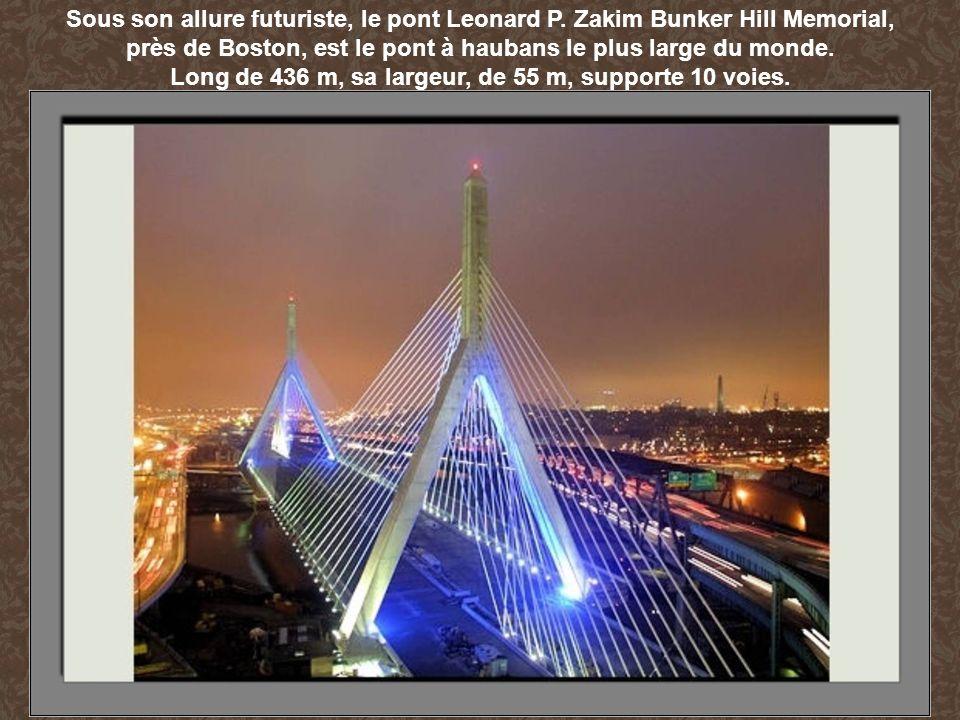 Sous son allure futuriste, le pont Leonard P. Zakim Bunker Hill Memorial, près de Boston, est le pont à haubans le plus large du monde. Long de 436 m,