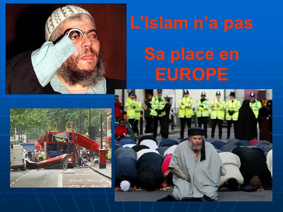 L'Islam n'a pas Sa place en EUROPE