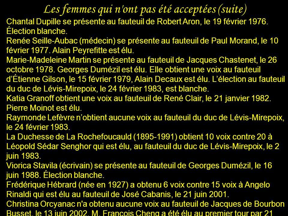 Les femmes qui n ont pas été acceptées On offre plus tard un fauteuil à Mme de Genlis si elle renonce à un manifeste contre les Encyclopédistes.