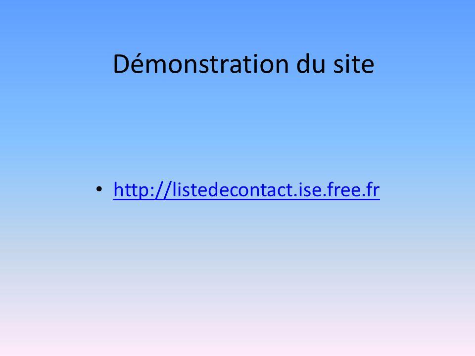 Démonstration du site • http://listedecontact.ise.free.fr http://listedecontact.ise.free.fr