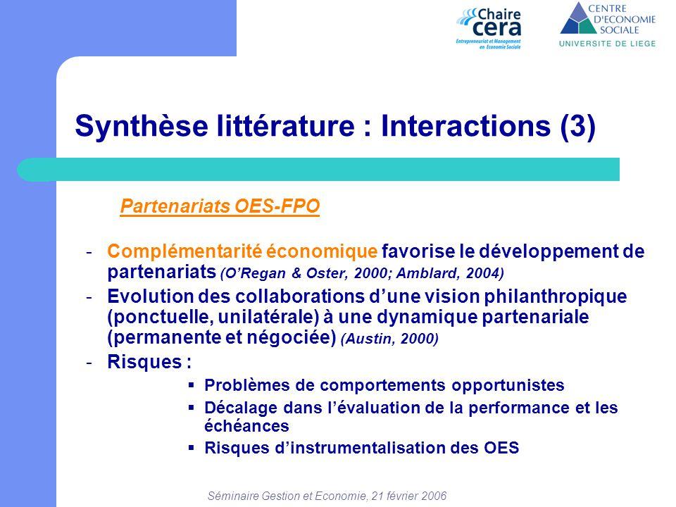 Séminaire Gestion et Economie, 21 février 2006 Partenariats OES-FPO -Complémentarité économique favorise le développement de partenariats (O'Regan & O