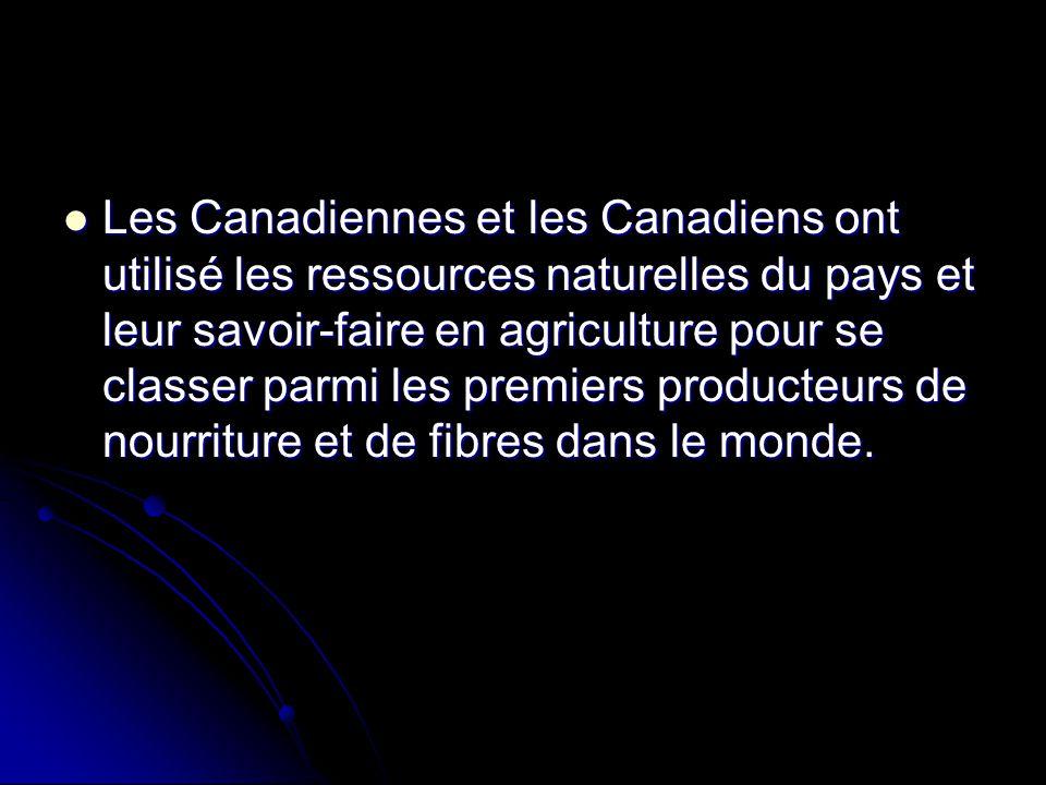  Les Canadiennes et les Canadiens ont utilisé les ressources naturelles du pays et leur savoir-faire en agriculture pour se classer parmi les premier