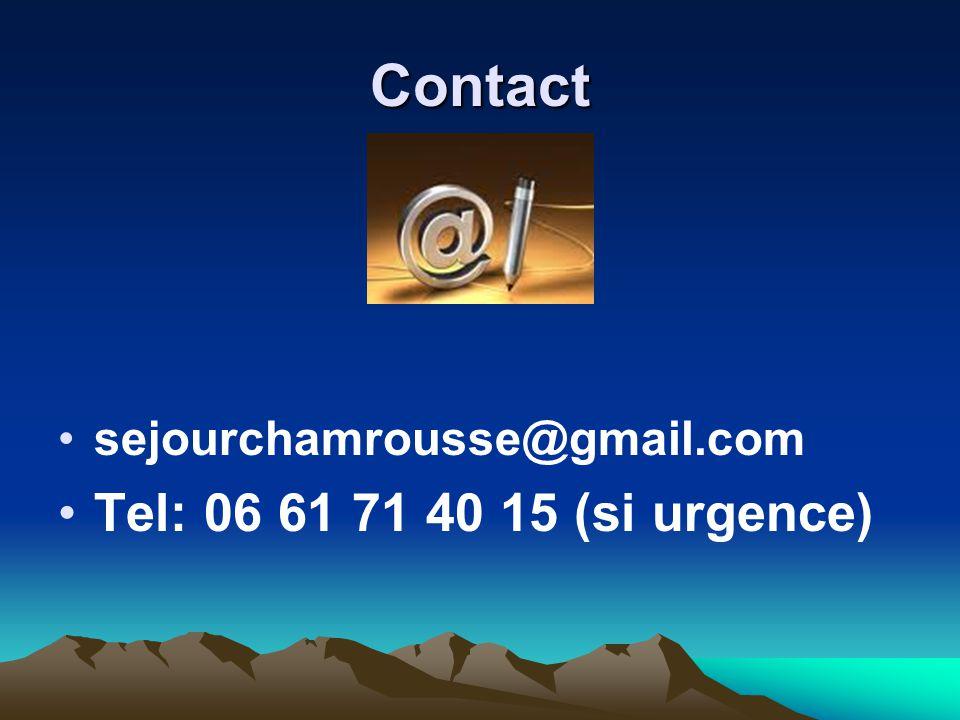 Contact •sejourchamrousse@gmail.com •Tel: 06 61 71 40 15 (si urgence)