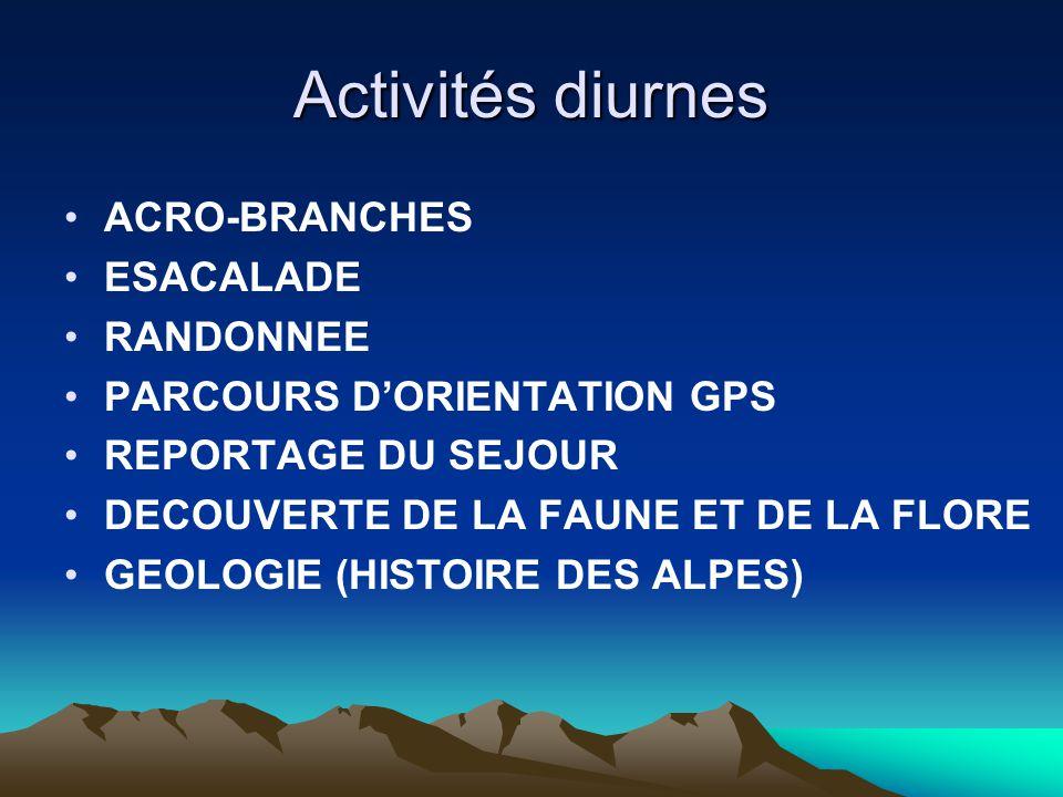 Activités diurnes •ACRO-BRANCHES •ESACALADE •RANDONNEE •PARCOURS D'ORIENTATION GPS •REPORTAGE DU SEJOUR •DECOUVERTE DE LA FAUNE ET DE LA FLORE •GEOLOGIE (HISTOIRE DES ALPES)
