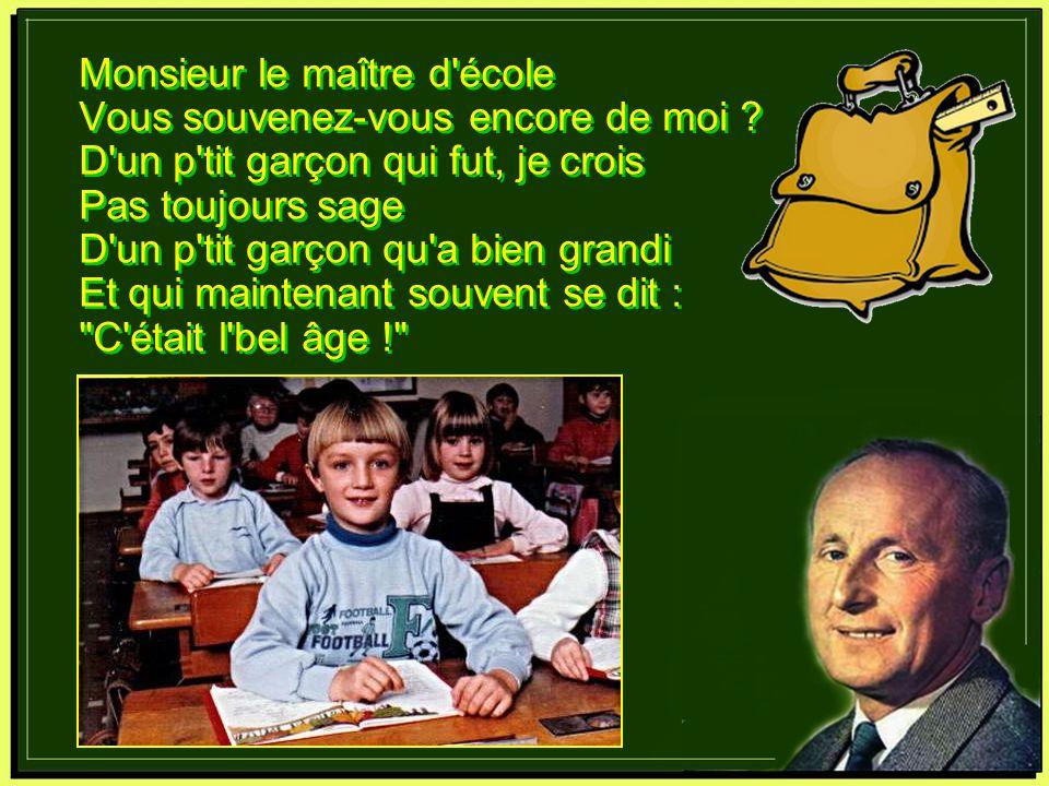 Monsieur le maître d'école. Monsieur le maître d'école. Une chanson de Bourvil en hommage à tous les maîtres des écoles. Une production de