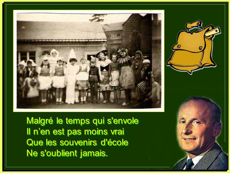 Monsieur le maître d'école, Moi je m'souviens encore de vous Joujoux, genoux, cailloux, bijoux Et toute la gamme Géographie, récitation Histoire de Fr