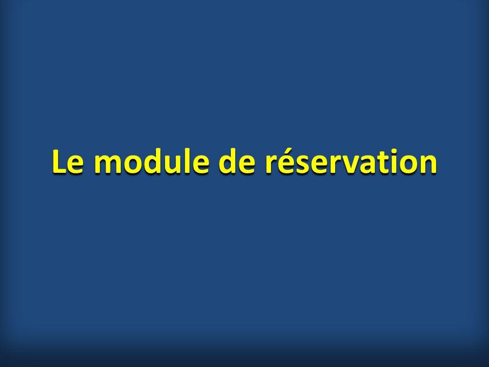 Le module de réservation