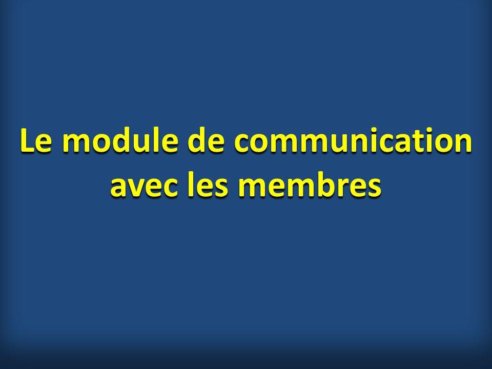 Le module de communication avec les membres