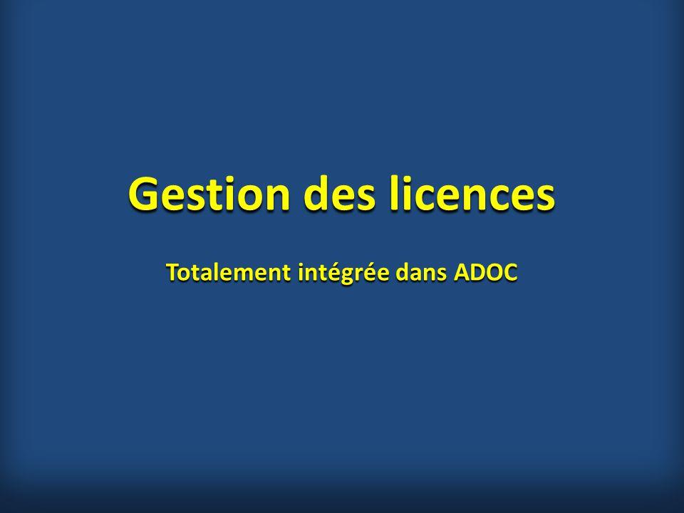 Gestion des licences Totalement intégrée dans ADOC