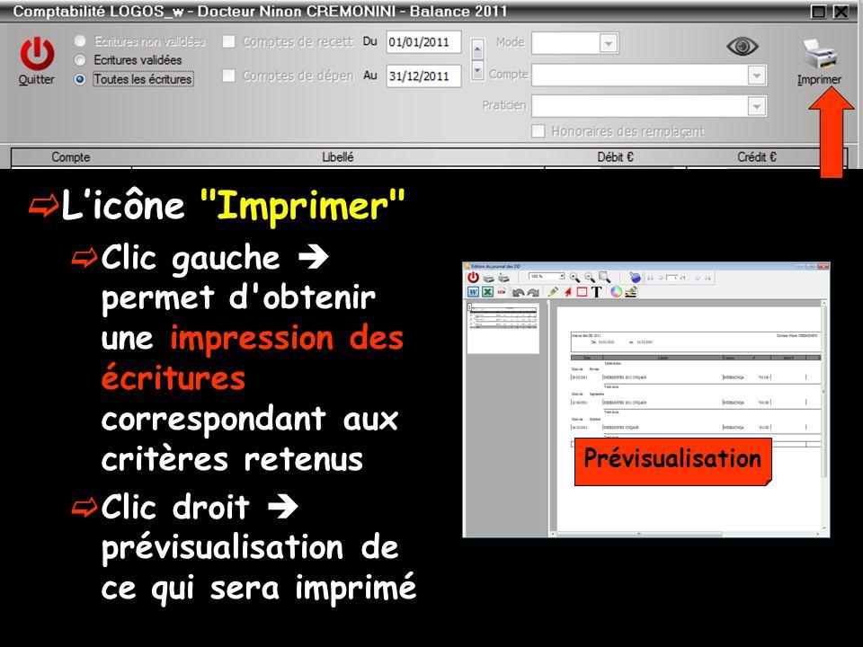  L'icône Imprimer  Clic gauche  permet d obtenir une impression des écritures correspondant aux critères retenus  Clic droit  prévisualisation de ce qui sera imprimé Prévisualisation