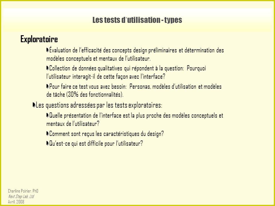 Les tests d ' utilisation - types Exploratoire Évaluation de l'efficacité des concepts design préliminaires et détermination des modèles conceptuels et mentaux de l'utilisateur.