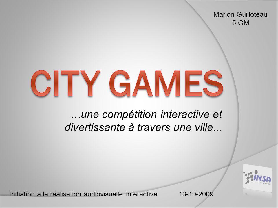 …une compétition interactive et divertissante à travers une ville...