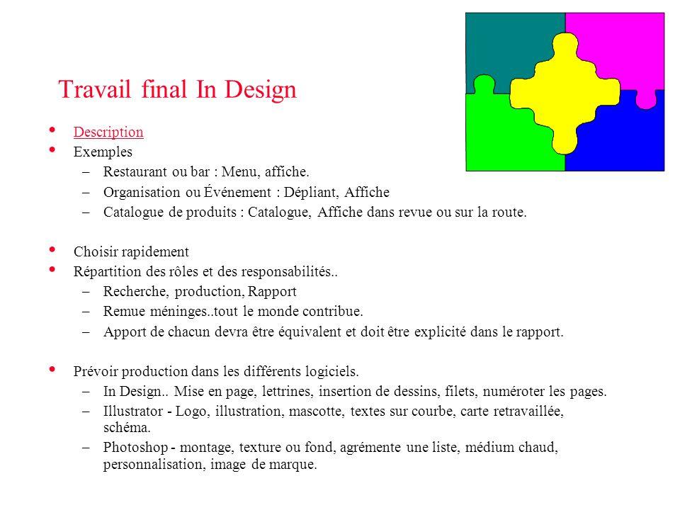 Atelier • TP2 - Photoshop • TP3 Travail d'équipe en In Design –Description du Travail Final - In DesignDescription du Travail Final - In Design