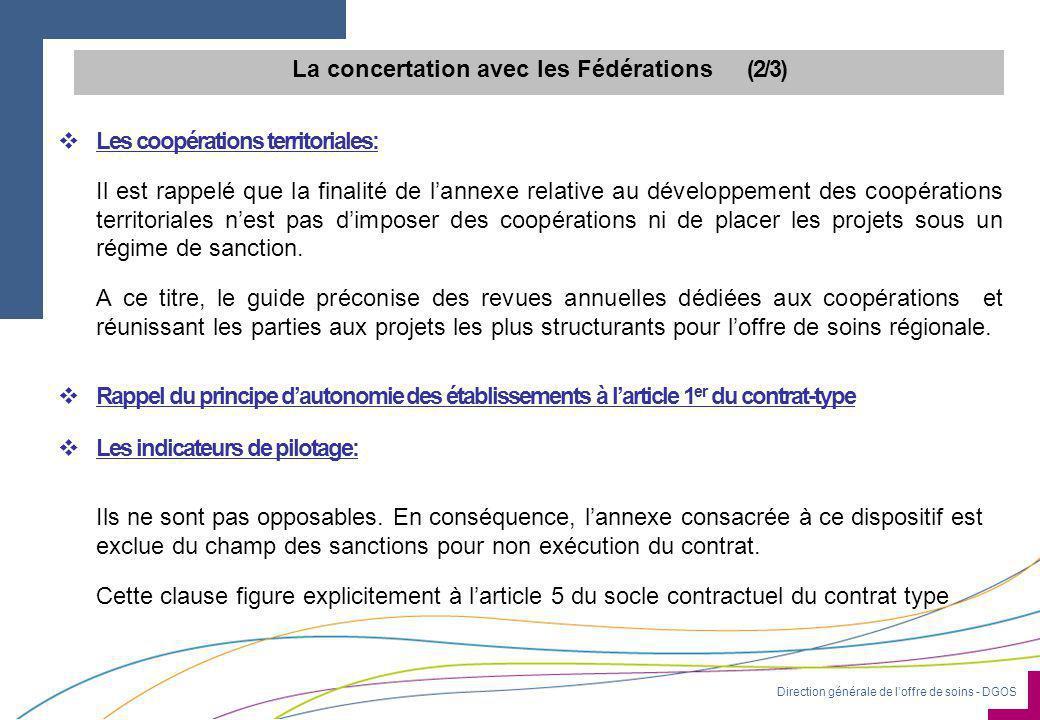 Direction générale de l'offre de soins - DGOS  Les coopérations territoriales: Il est rappelé que la finalité de l'annexe relative au développement d
