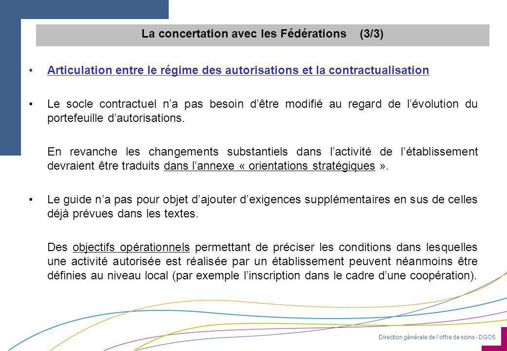 Direction générale de l'offre de soins - DGOS •Articulation entre le régime des autorisations et la contractualisation •Le socle contractuel n'a pas besoin d'être modifié au regard de l'évolution du portefeuille d'autorisations.