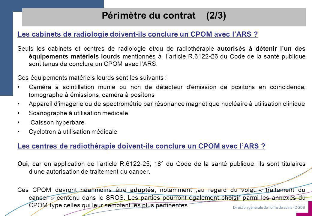 Direction générale de l'offre de soins - DGOS Les cabinets de radiologie doivent-ils conclure un CPOM avec l'ARS ? Seuls les cabinets et centres de ra