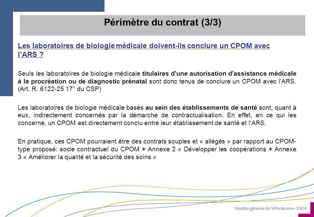 Direction générale de l'offre de soins - DGOS Les laboratoires de biologie médicale doivent-ils conclure un CPOM avec l'ARS ? Seuls les laboratoires d