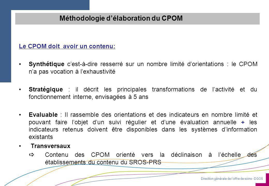 Direction générale de l'offre de soins - DGOS Le CPOM doit avoir un contenu: •Synthétique c'est-à-dire resserré sur un nombre limité d'orientations :