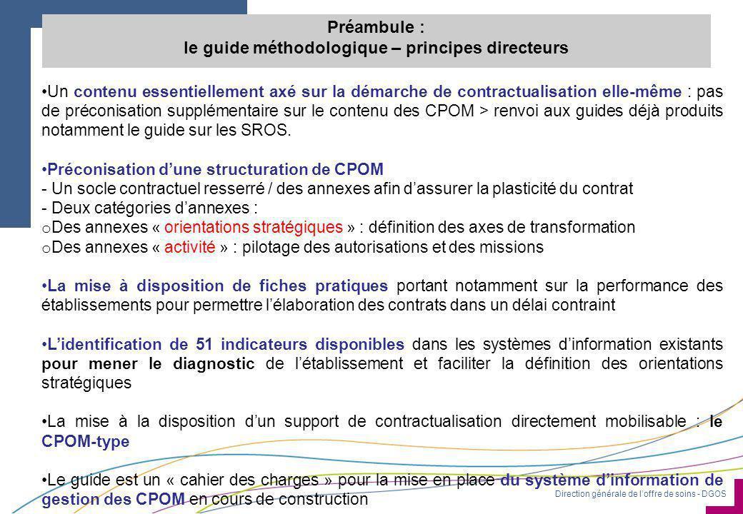 Direction générale de l'offre de soins - DGOS •Un contenu essentiellement axé sur la démarche de contractualisation elle-même : pas de préconisation supplémentaire sur le contenu des CPOM > renvoi aux guides déjà produits notamment le guide sur les SROS.