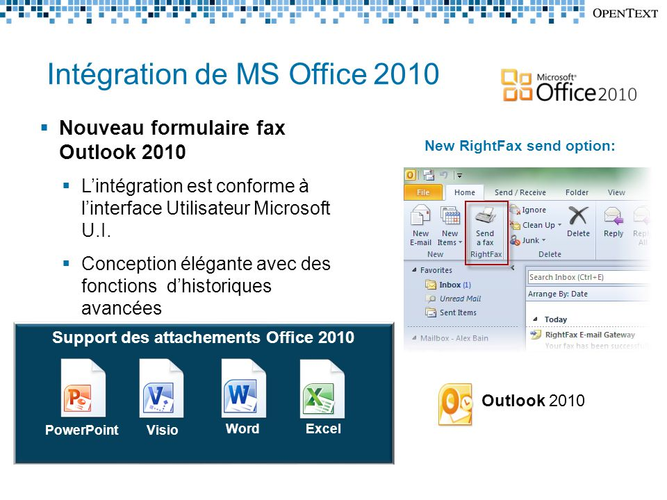 Intégration de MS Office 2010 Support des attachements Office 2010 New RightFax send option: Outlook 2010 PowerPoint Visio Word Excel  Nouveau formul